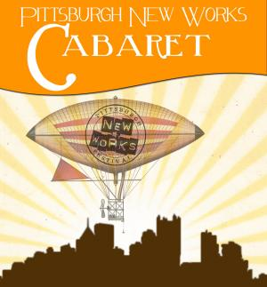 Pittsburgh New Works Cabaret