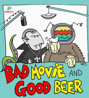 Revenge of the Return of Bad Movie/Good Beer