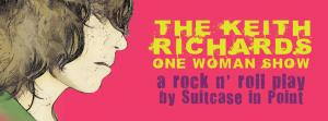 The Keith Richards One Woman Show