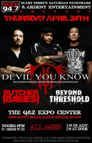 Devil You Know/ Butcher Babies/ Beyound Threshold