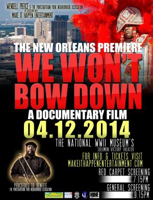"""We Won't Bow Down"" New Orleans Premiere"