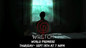 Wretch World Premiere