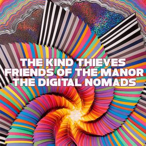 The Kind Thieves, Friends of the Manor, and  Digital Nomads