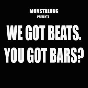 We Got Beats. You Got Bars? Pt. 4 presented by Monstalung