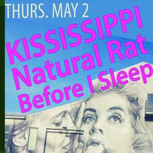 Kississisppi w/ Natural Rat, Before I Sleep