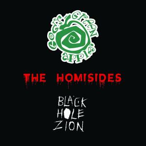 God's Green Apple, The Homisides, Black Hole Zion