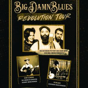 Reverend Peyton's The Big Damn Blues Revolution Tour wsg Dom Flemons and JD Wilkes