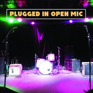 Plugged In Open Mic