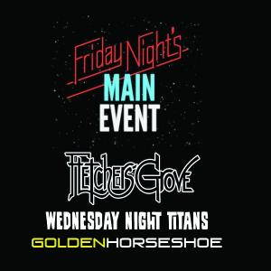 Friday Night's Main Event feat. Fletcher's Grove w/ Wednesday Night Titans, Goldenhorseshoe