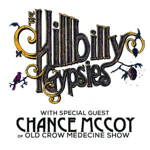 The Hillbilly Gypsies with special guest Chance McCoy of Old Crow Medicine Show
