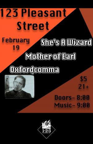 Oxford Comma, She's A Wizard, Mother of Earl,