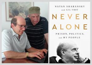 Natan Sharansky and Gil Troy, Never Alone