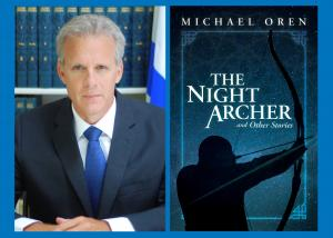 Michael Oren, The Night Archer and Other Stories