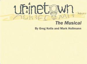 Ur-ine-town the Musical
