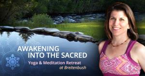 Awakening into the Sacred: Yoga & Meditation