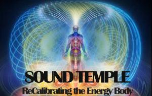 SOUND TEMPLE - Recalibrating the Energy Body