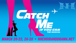 NHHS presents CATCH ME IF YOU CAN