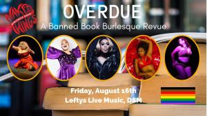 Overdue: A Banned Book Burlesque Revue