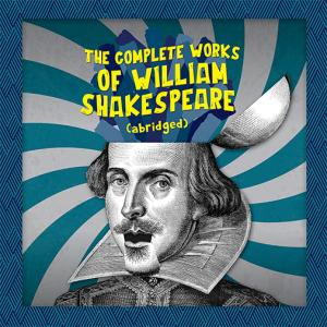 Complete Works of William Shakespeare (abridged)