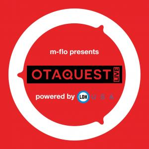 "m-flo presents ""OTAQUEST LIVE"" powered by LDH USA"