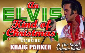 An Elvis Kind of Christmas starring Kraig Parker