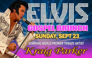Elvis Gospel Brunch starring Kraig Parker