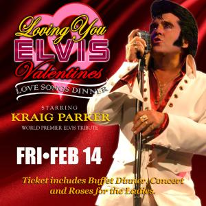 Loving You Elvis Valentine's - Love Songs Dinner