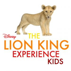 Disney THE LION KING EXPERIENCE Kids