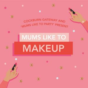 Mums like to Makeup
