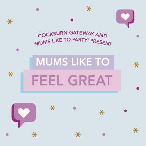 Mums like to Feel Great