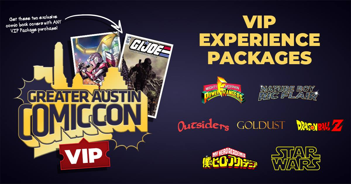 GREATER AUSTIN COMIC CON VIP PACKAGES