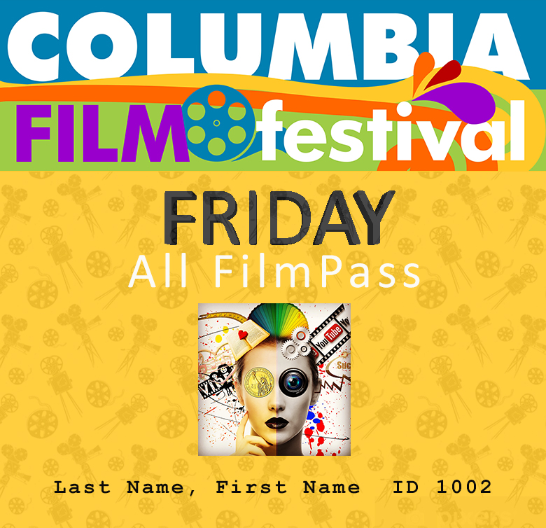 Tickets For Columbia Film Festival FRIDAY All Film Pass In