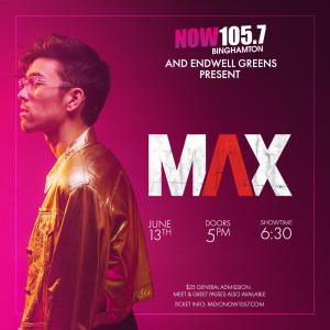 NOW 105.7 And Endwell Greens Present MAX