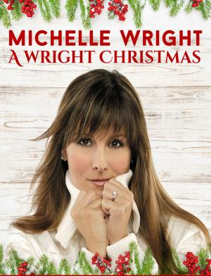 Michelle Wright- A Wright Christmas