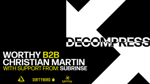 Decompress || Feat. Christian Martin B2B Worthy