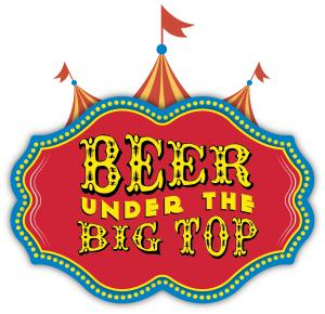 Beer Under the Big Top - GA Tickets