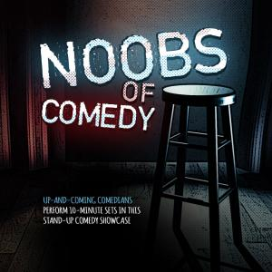 The Noobs of Comedy!