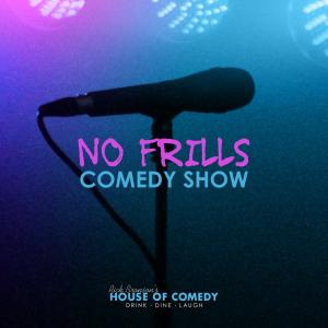 No Frills Comedy Show