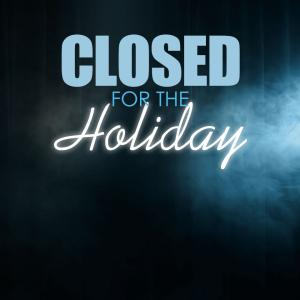 Closed for the Holiday