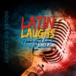 Latin Laughs Comedy Show
