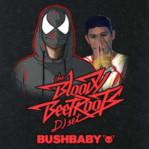 BASSIC ft THE BLOODY BEETROOTS (DJ SET) & BUSHBABY