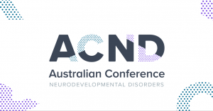 Australian Conf. for Neurodevelopmental Disorders