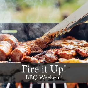 Fire it Up! BBQ Weekend June 8-9