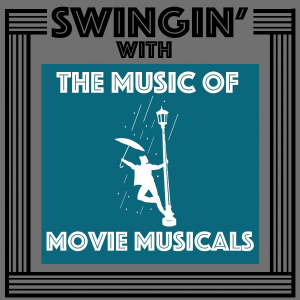 Swingin' With The Music Of Movie Musicals