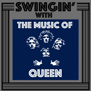 Swingin With The Music Of Queen