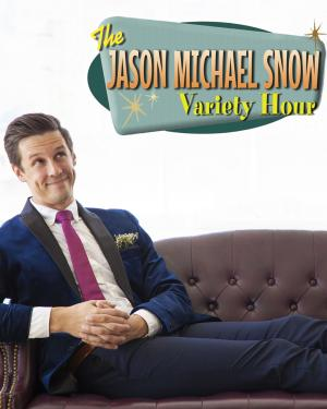 The Jason Michael Snow Variety Hour