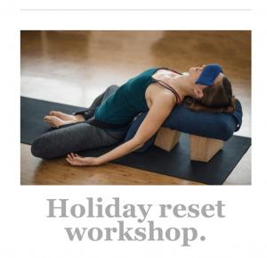 Holiday Reset: A restorative workshop