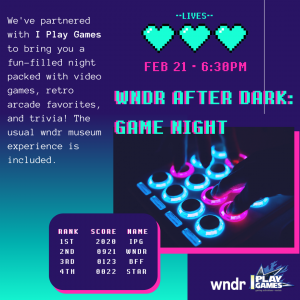 Friday, Feb. 21, wndr After Dark: Game Night