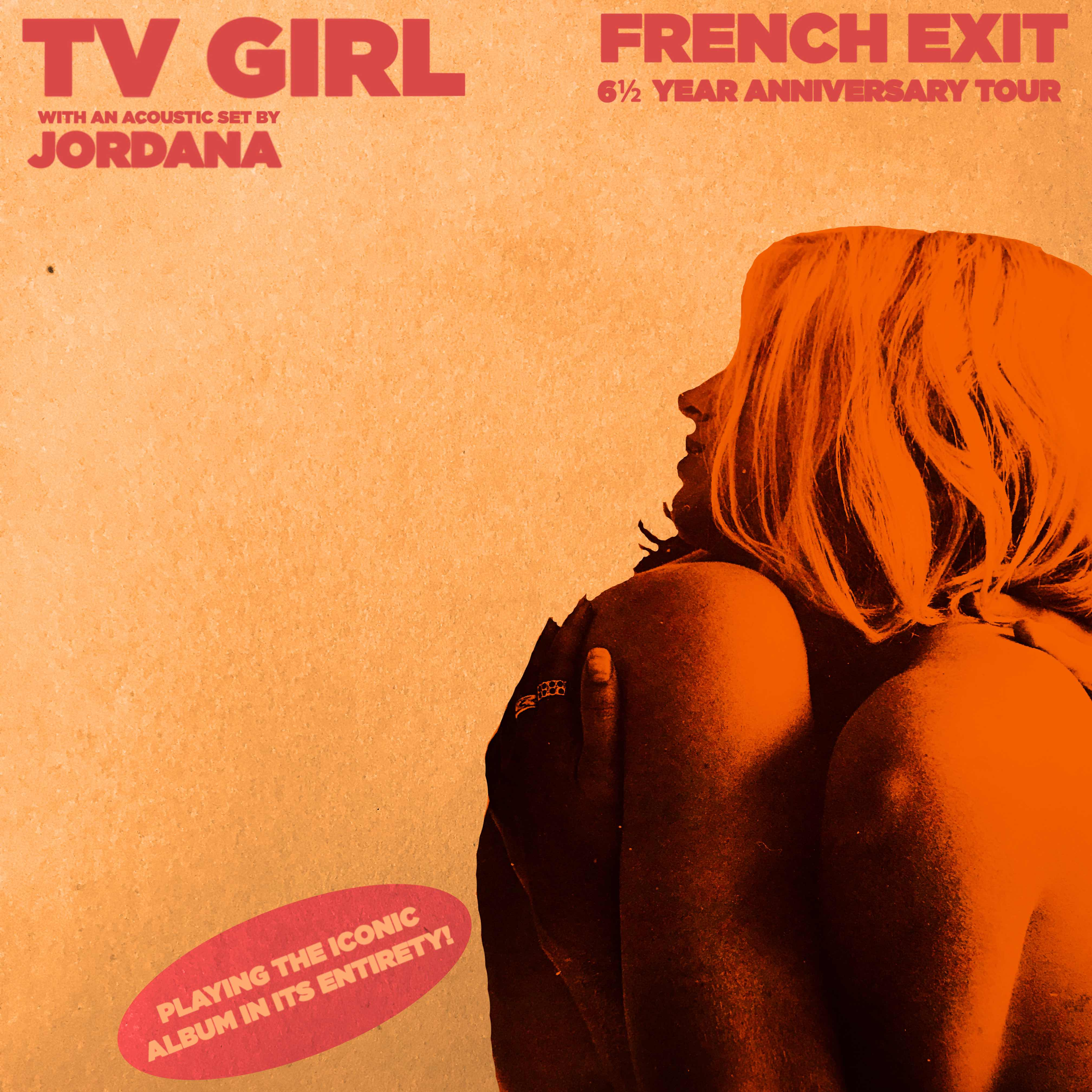 TV Girl: French Exit 6 1/2 Anniversary Tour