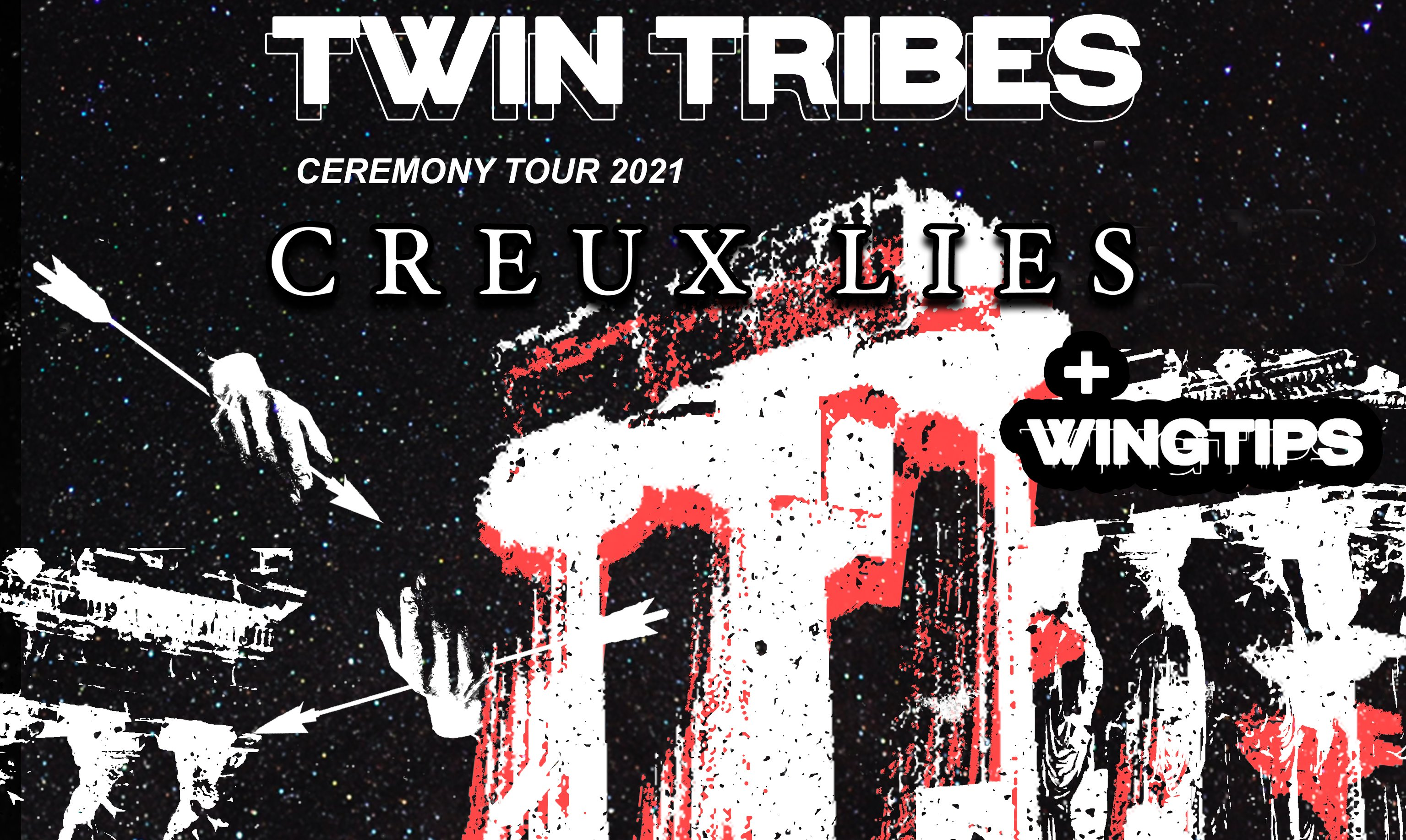 Creux Lies & Twin Tribes